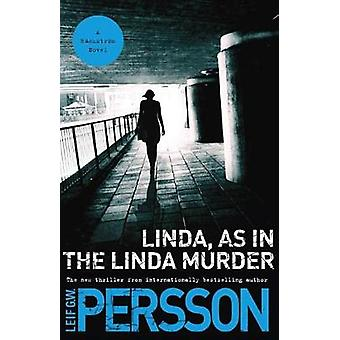 Linda - as in the Linda Murder - A Backstrom Novel by Leif Gw Persson