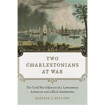 Two Charlestonians at War - The Civil War Odysseys of a Lowcountry Ari