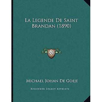 La Legende de Saint Brandan (1890) by Michael Johan De Goeje - 978116