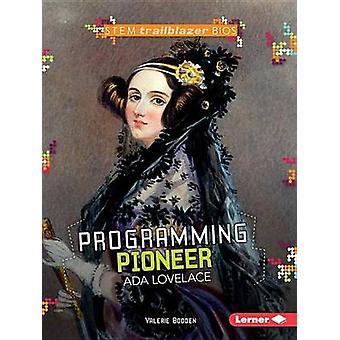 Programming Pioneer ADA Lovelace by Valerie Bodden - 9781512413038 Bo