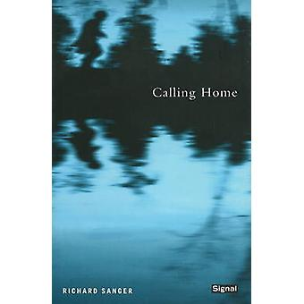 Calling Home by Richard Sanger - 9781550651683 Book