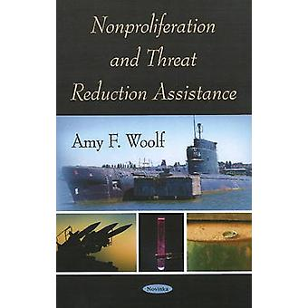 Nonproliferation and Threat Reduction Assistance by Amy F. Woolf - 97