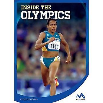 Inside the Olympics by Todd Kortemeier - 9781634074377 Book