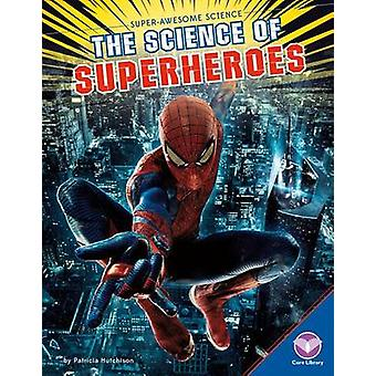 The Science of Superheroes by Patricia Hutchison - 9781680782516 Book