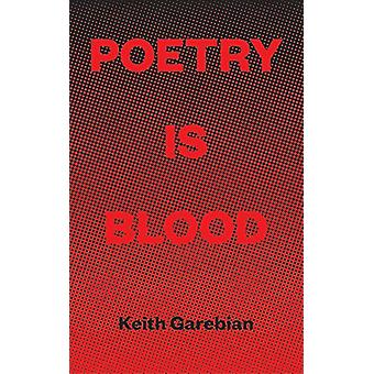 Poetry Is Blood by Keith Garebian - 9781771832793 Book