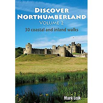 Discover Northumberland - 30 Coastal and Inland Walks - Volume 2 by Mar