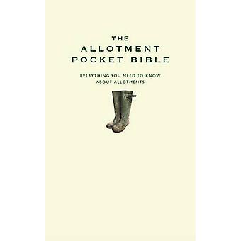 The Allotment Pocket Bible - Everything You Need to Know About Allotme
