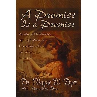 Une promesse est une promesse une histoire presque incroyable d'un amour inconditionnel mères par Dyer et Wayne