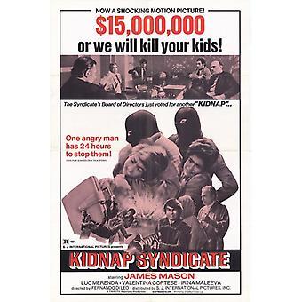 Kidnappe syndikatet film plakat Print (27 x 40)