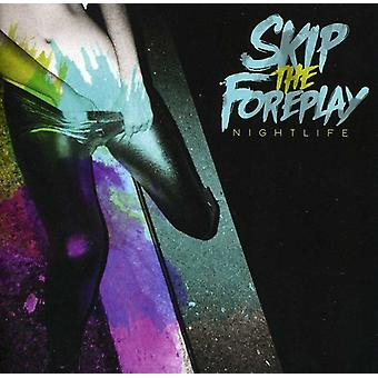 Skip the Foreplay - Nightlife [CD] USA import