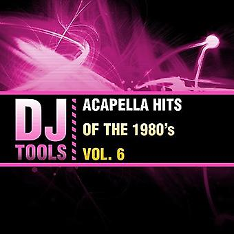 DJ-verktyg - Acapella Hits 1980-talet Vol. 6 [CD] USA import