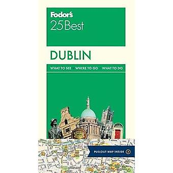 Fodor's Dublin 25 Best by Fodor's Travel Guides - 9780147547057 Book