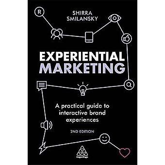 Experiential Marketing - en praktisk Guide till interaktiva varumärke erfa