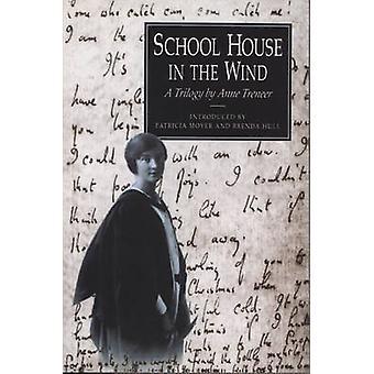 School House in the Wind - A Trilogy by Anne Treneer by Anne Treneer -