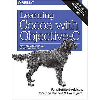Learning Cocoa with Objective-C - Developing for the Mac and iOS App S