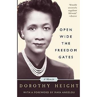 Open Wide Freiheit Tore - eine Abhandlung durch Dorothy Höhe - Maya Angelo