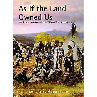 Comme si la terre détenue nous - une ethnohistoire des Utes Mesa blanc par l'office récepteur