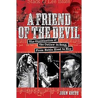 Un amigo del diablo - la glorificación del Forajido en canción - de