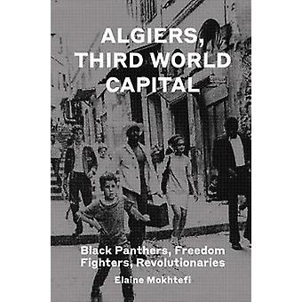 Algiers - Third World Capital - Freedom Fighters - Revolutionaries - B
