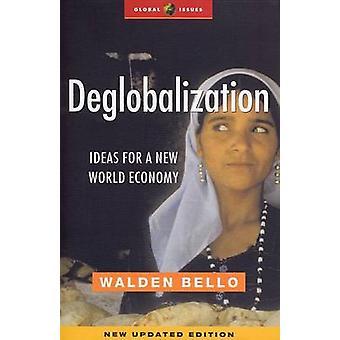 Deglobalization - idéer för en ny världsekonomi (ny uppdaterad ed) av Wa