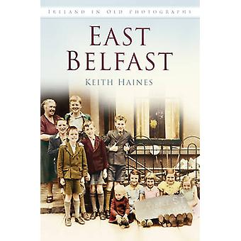 بلفاست الشرقية في الصور الفوتوغرافية القديمة من كيث هينز--كتاب 9781845887780