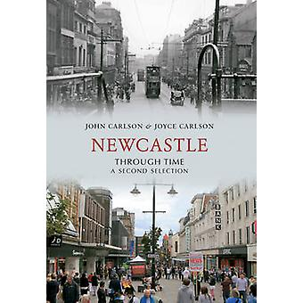 Newcastle Through Time - A Second Selection by John Carlson - Joyce Ca