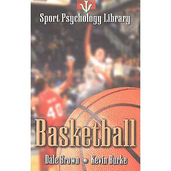 Sport Psychology Library -- Basketball by Dale Brown - Kevin Burke -