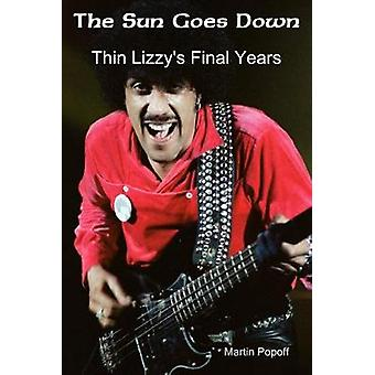 The Sun Goes Down - Thin Lizzy's Final Years by The Sun Goes Down - Thi