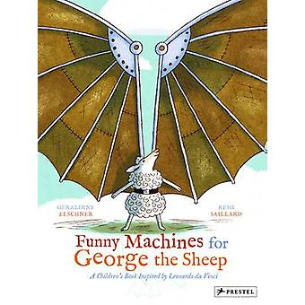Funny Machines for George the Sheep - A Childrens Book Inspired by Leo