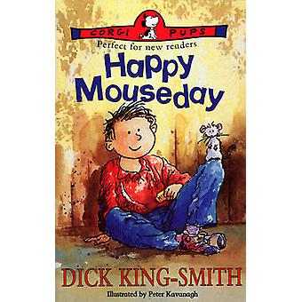 Happy Mouseday by Dick King-Smith - Peter Kavanagh - 9780552528207 Bo
