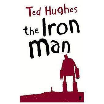 The Iron Man (Main) by Ted Hughes - Andrew Davidson - 9780571226122 B