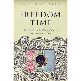 Freedom Time - The Poetics and Politics of Black Experimental Writing