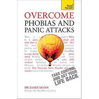 Overcome Phobias and Panic Attacks - Teach Yourself by Sandi Mann - 97