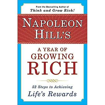 Napoleon Hill S a Year of Growing Rich: Fifty-Two Steps to Achieving Lifei S Rewards