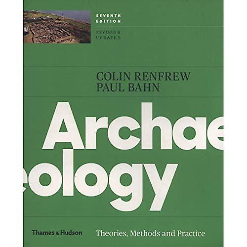 Archaeology  Theories, Methods, and Practice