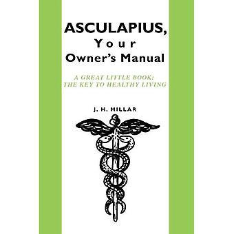 ASCULAPIUS, o Manual do proprietário: um pequeno grande livro: A chave para uma vida saudável