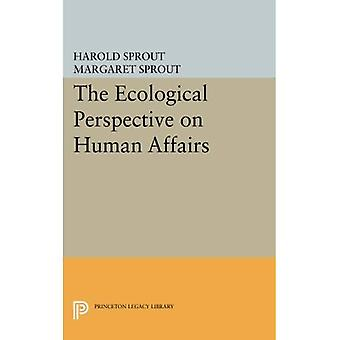 The Ecological Perspective on Human Affairs (Princeton Legacy Library)