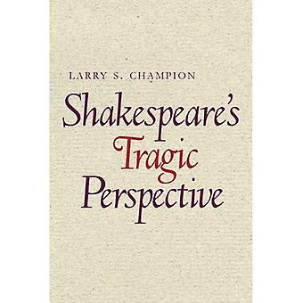 Shakespeare���s Tragic Perspective