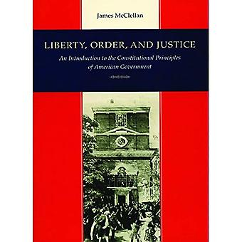 Liberty, l'ordre et la Justice: une Introduction aux principes constitutionnels du gouvernement américain