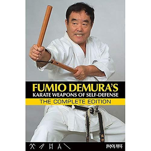 Fumio Demura& 039;s  Karate Weapons of Self-Defense  The Complete Edition
