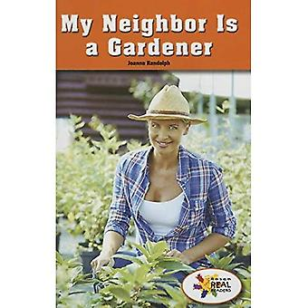 My Neighbor Is a Gardener (Rosen Real Readers: Stem and Steam Collection)