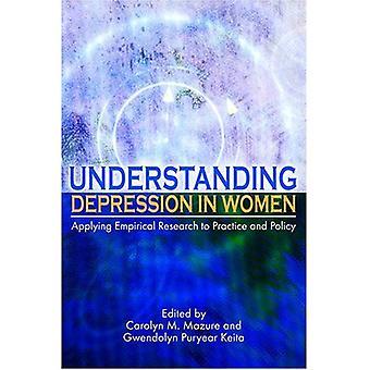 Förståelse Depression hos kvinnor: tillämpa empirisk forskning i praxis och Policy