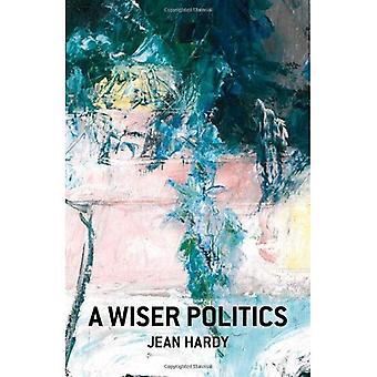 Une politique plus sage: Psyché, Polis, Cosmos
