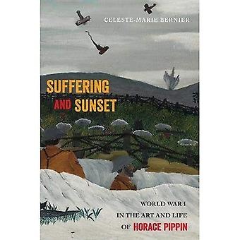 Suffering and Sunset: World� War I in the Art and Life of Horace Pippin