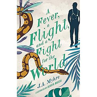 A Fever, a Flight, and a Fight for the World: The Rwendigo Tales Book Four