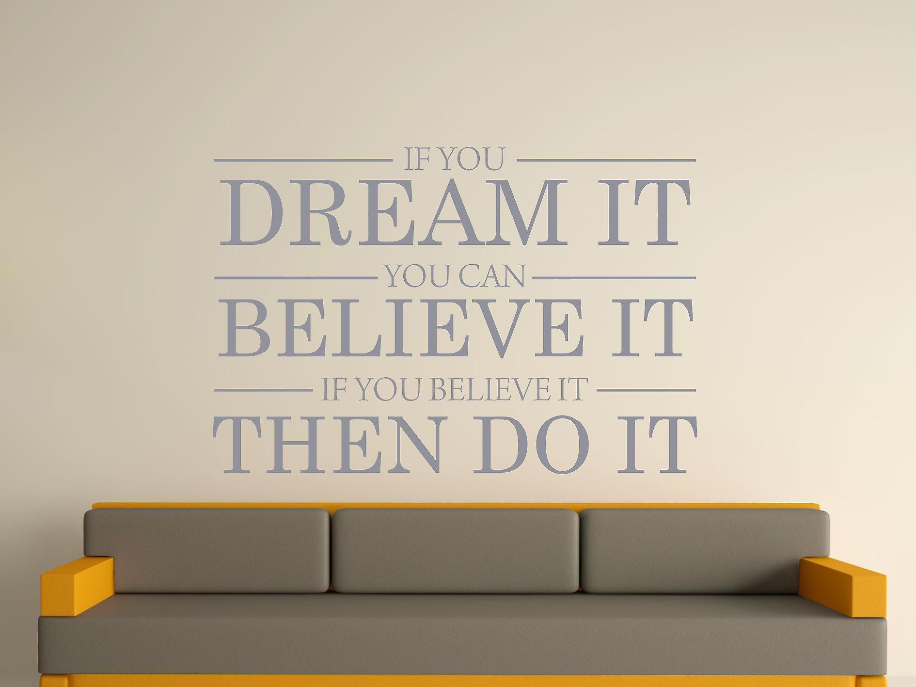 Dream It Believe It Do It Wall Art Sticker - Silver