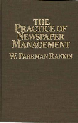 The Practice of Newspaper Management by Rankin & W. Parkhomme