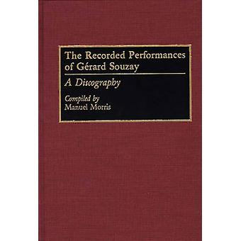 The Recorded Performances of Gerard Souzay A Discography by Morris & Manuel
