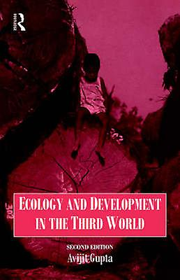 Ecology and Development in the Third World by Gupta & Avijit