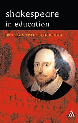 Shakespeare in Education by Blocksidge & Martin